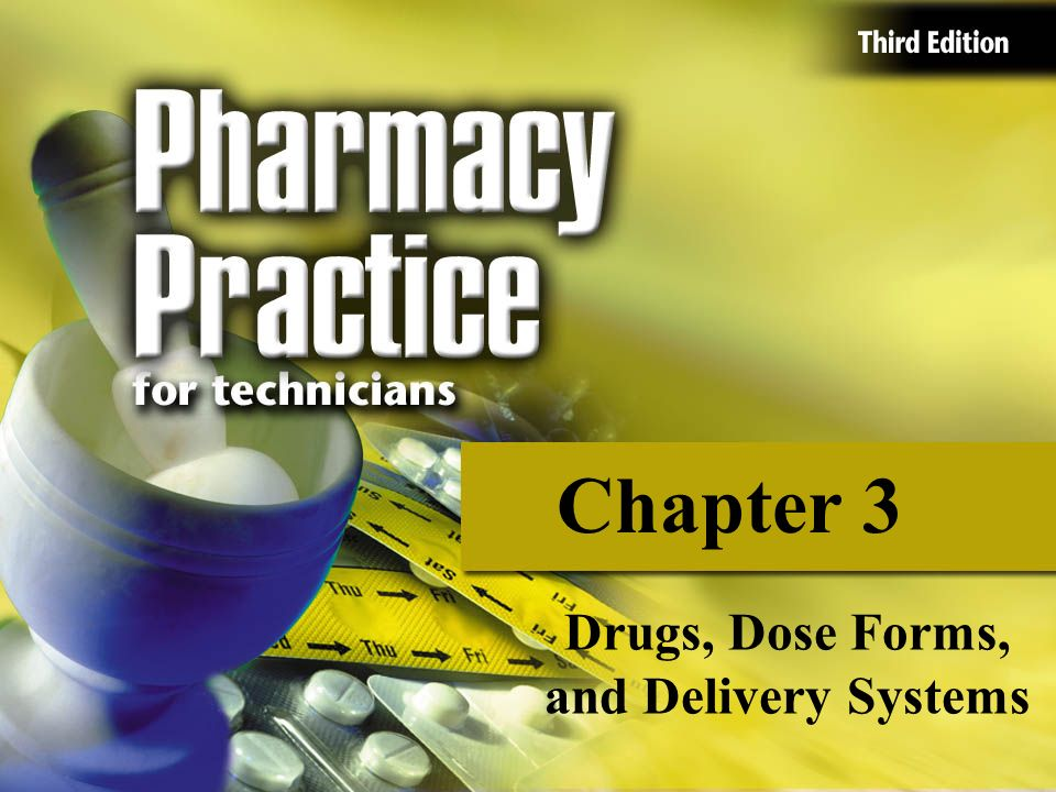 Chapter 3 Drugs, Dose Forms, and Delivery Systems