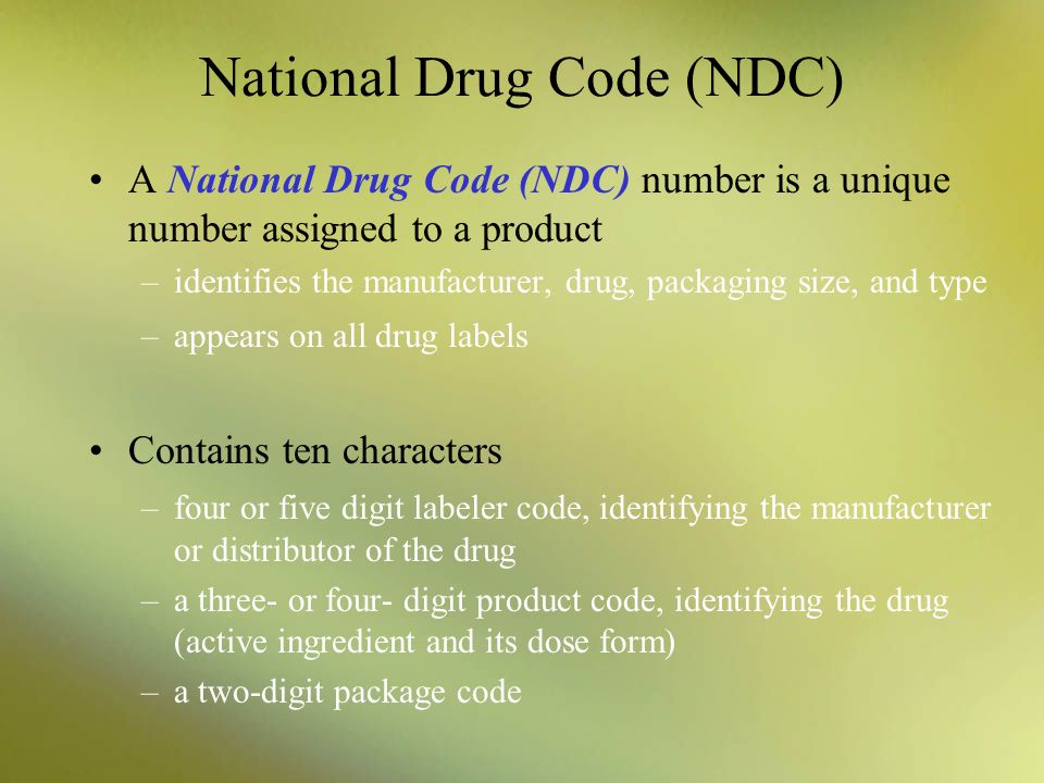 National Drug Code (NDC) NDC bar code numbers are used –for drug recalls –to compare medications dispensed in the filling process to minimize medication errors Edited by Dr.