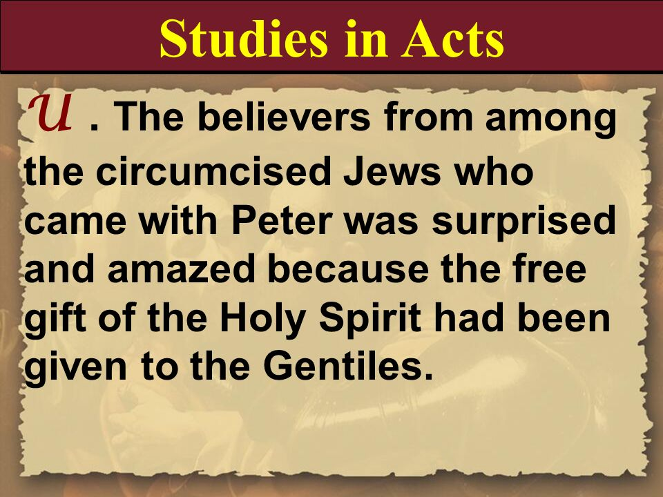U. The believers from among the circumcised Jews who came with Peter was surprised and amazed because the free gift of the Holy Spirit had been given