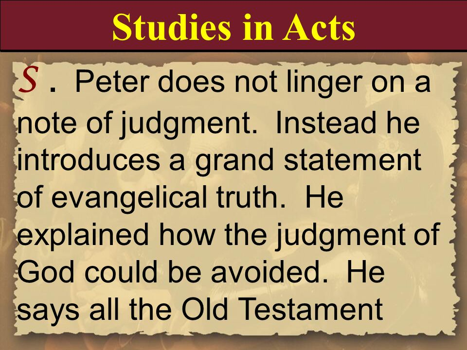 S. Peter does not linger on a note of judgment. Instead he introduces a grand statement of evangelical truth. He explained how the judgment of God cou