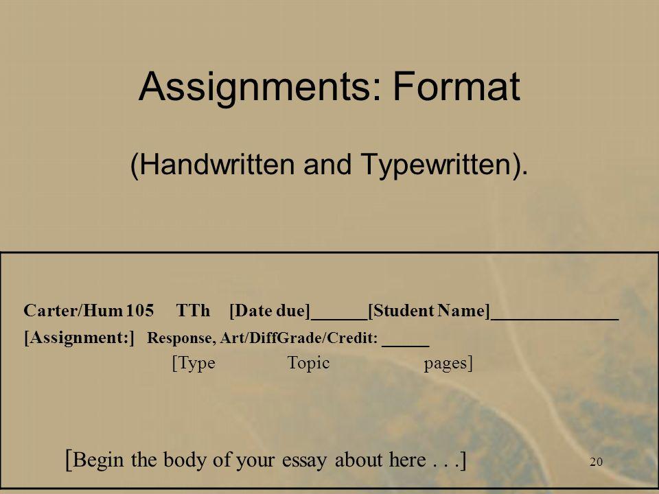 20 Assignments: Format (Handwritten and Typewritten).