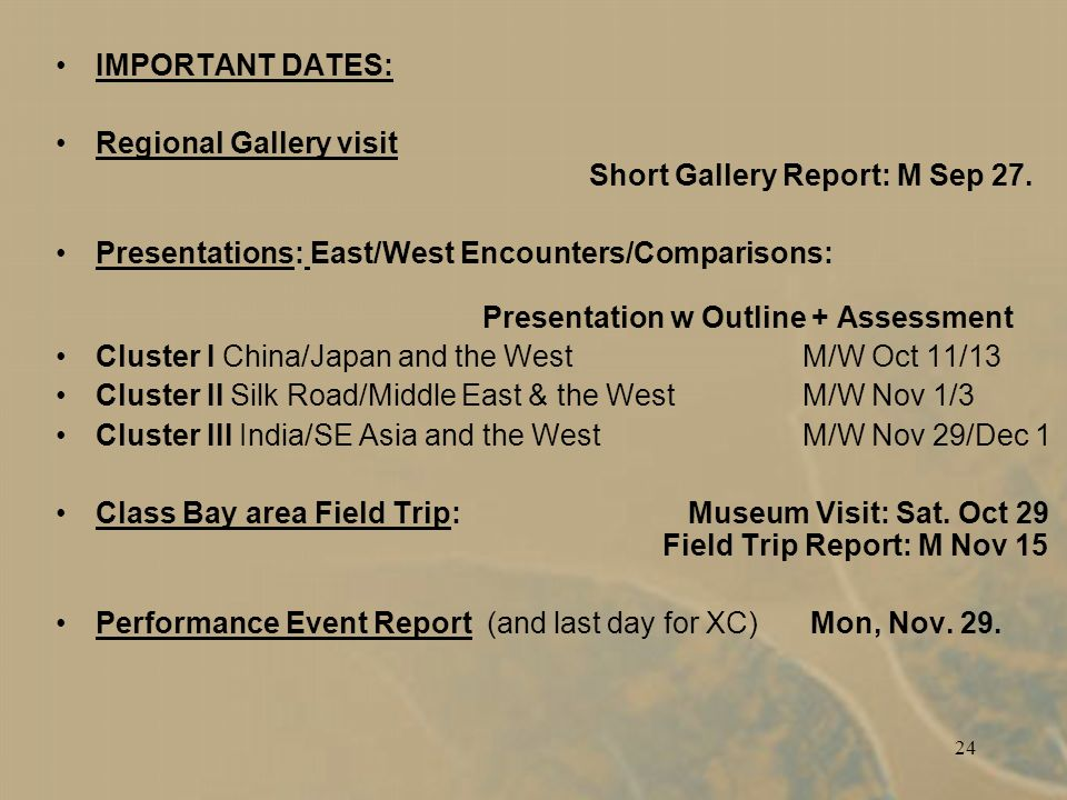 24 IMPORTANT DATES: Regional Gallery visit Short Gallery Report: M Sep 27.