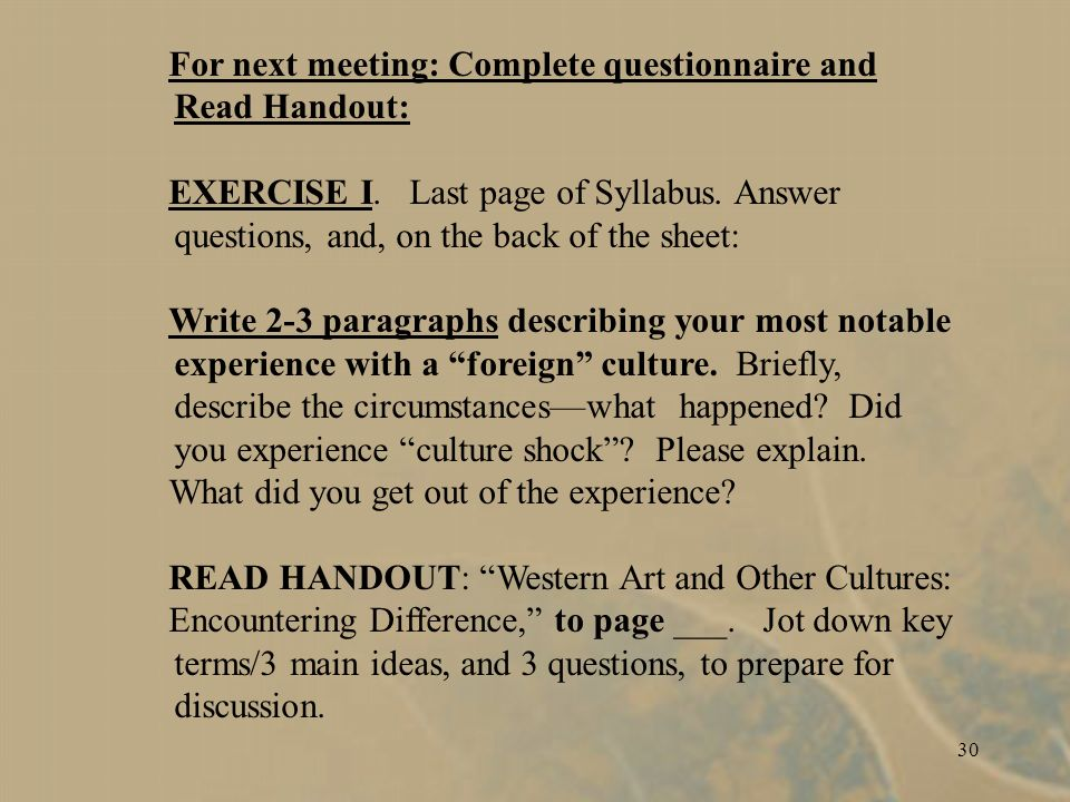 30 For next meeting: Complete questionnaire and Read Handout: EXERCISE I.