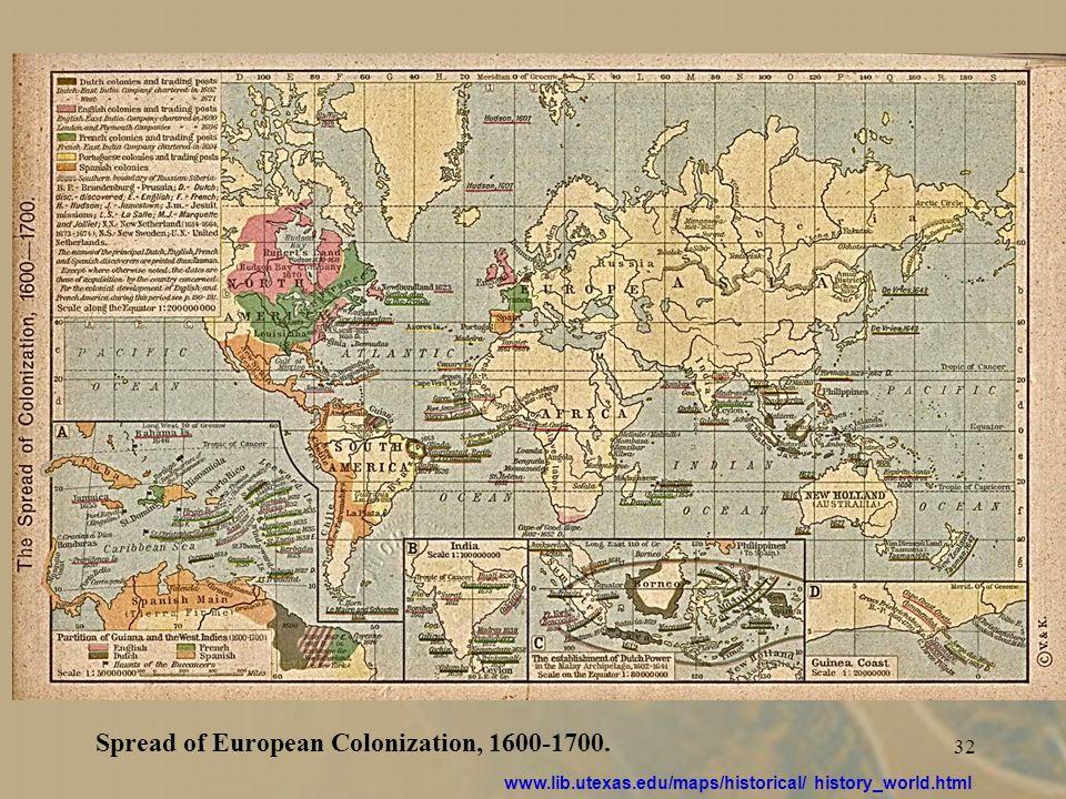 32 Spread of European Colonization, 1600-1700.