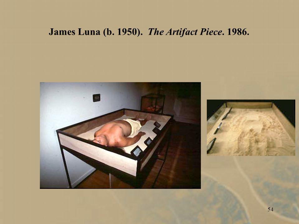 54 James Luna (b. 1950). The Artifact Piece. 1986.
