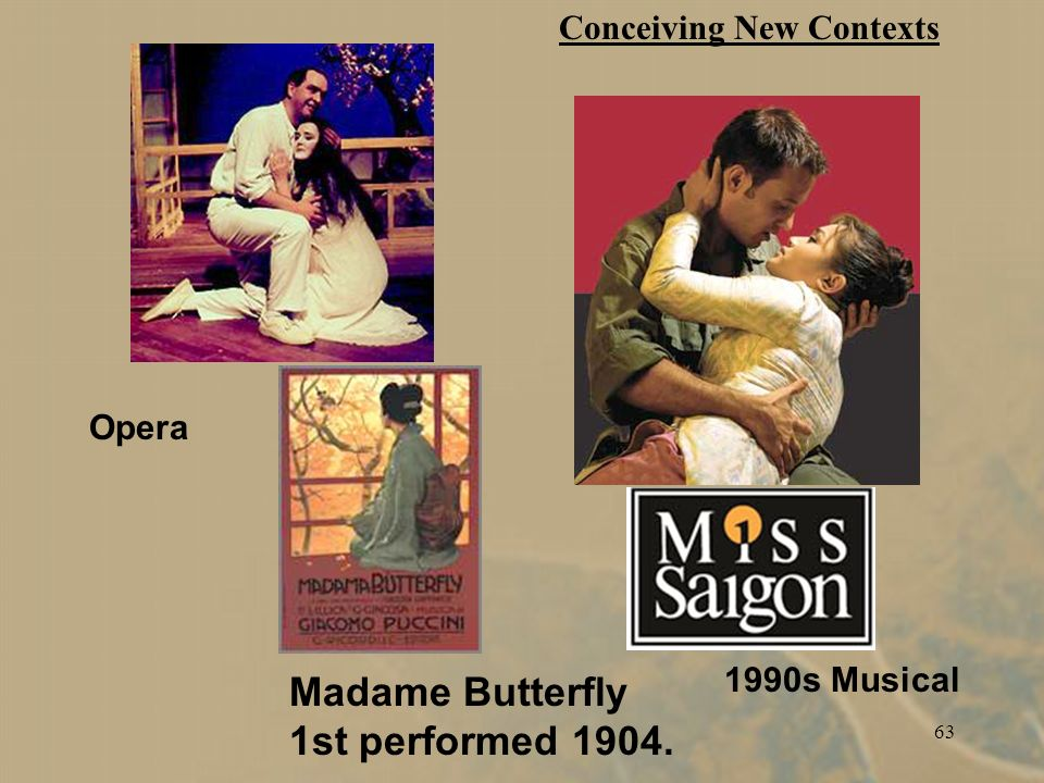 63 Madame Butterfly 1st performed 1904. Opera Conceiving New Contexts 1990s Musical
