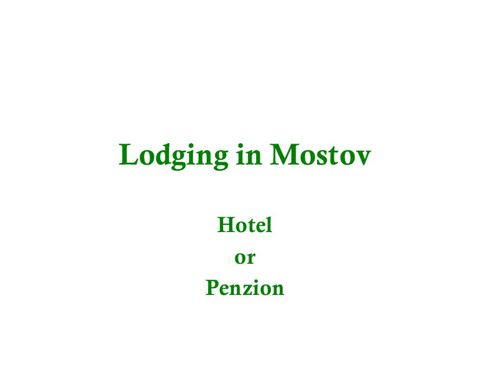 Lodging in Mostov Hotel or Penzion