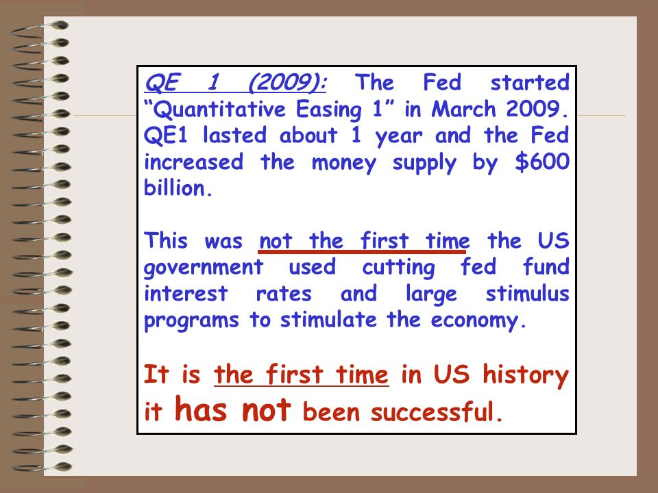 QE 1 (2009): The Fed started Quantitative Easing 1 in March 2009.