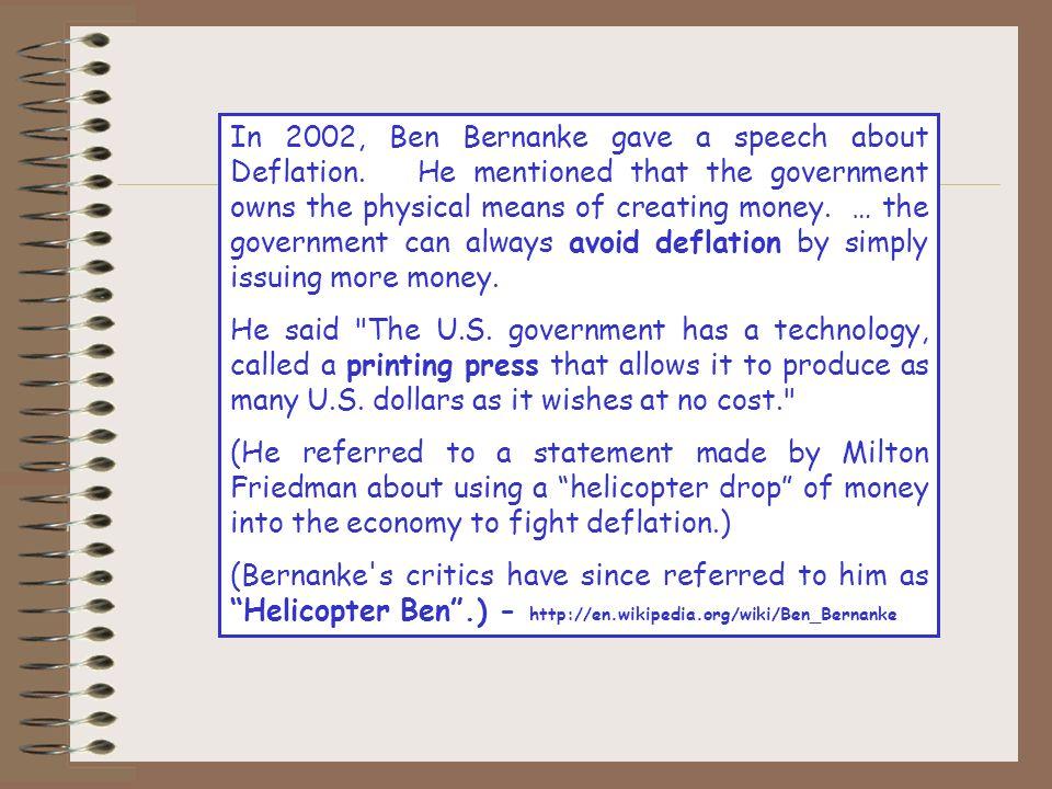 In 2002, Ben Bernanke gave a speech about Deflation.