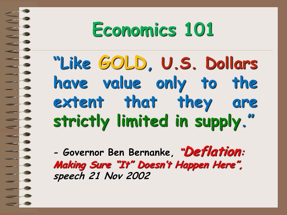 Economics 101 Like GOLD, U.S.