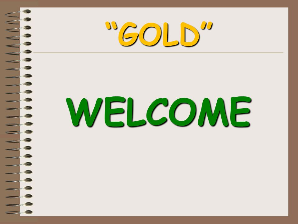 GOLD WELCOME