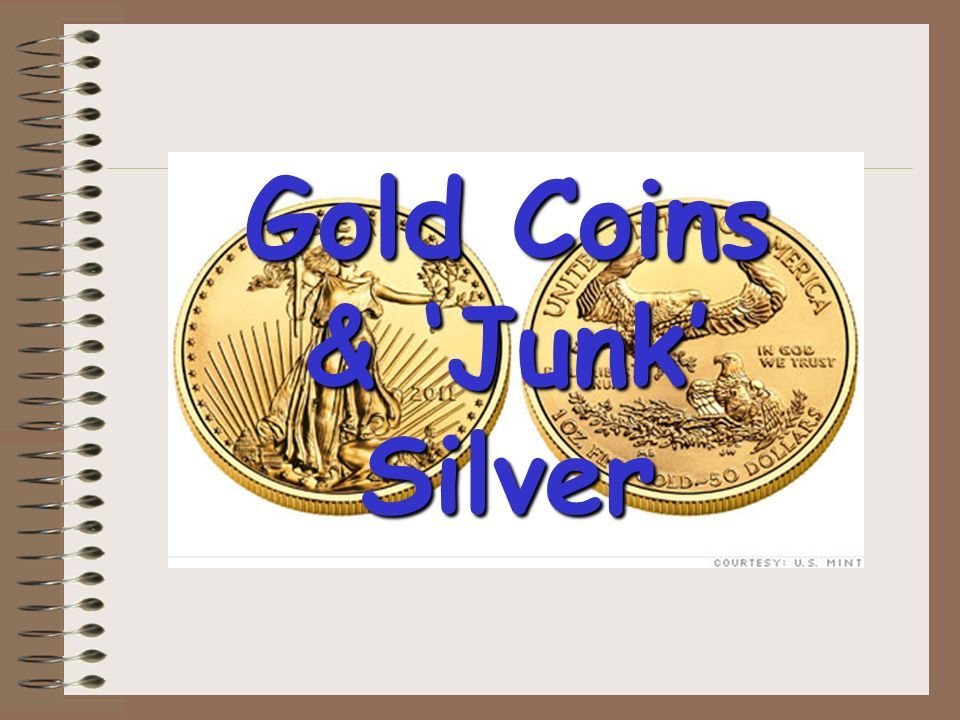 Gold Coins & Junk Silver