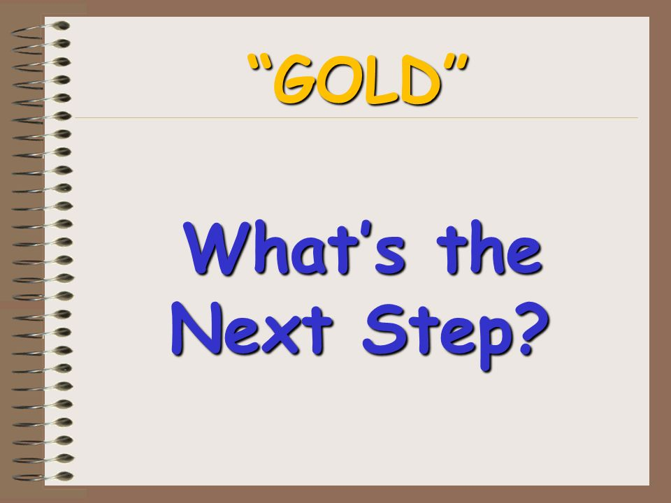 Whats the Next Step GOLD