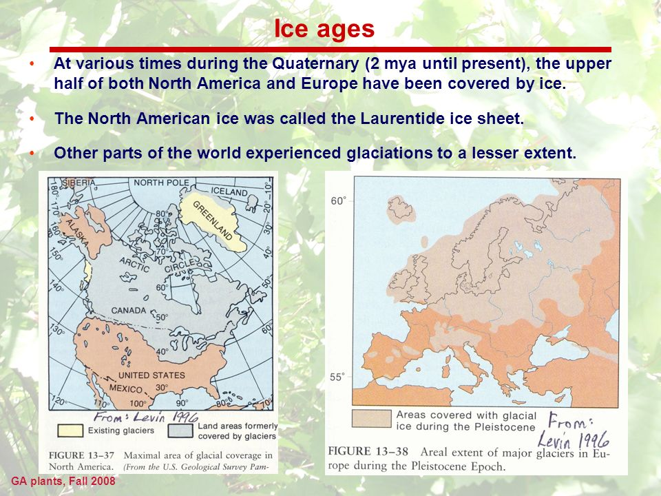 GA plants, Fall 2008 Cycles of the ice ages At least five glacial periods (ice ages) have occurred in the last 2 my: four most recent are the Nebraskan, Kansan, Illinoian, and Wisconsin glacials.
