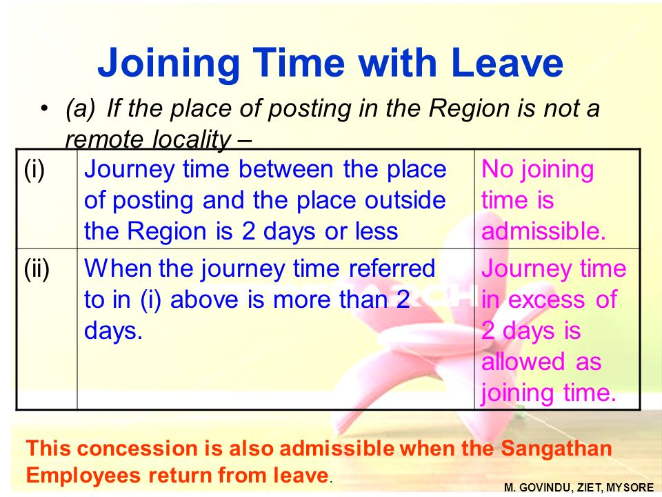 Joining Time with Leave (a)If the place of posting in the Region is not a remote locality – (i)Journey time between the place of posting and the place
