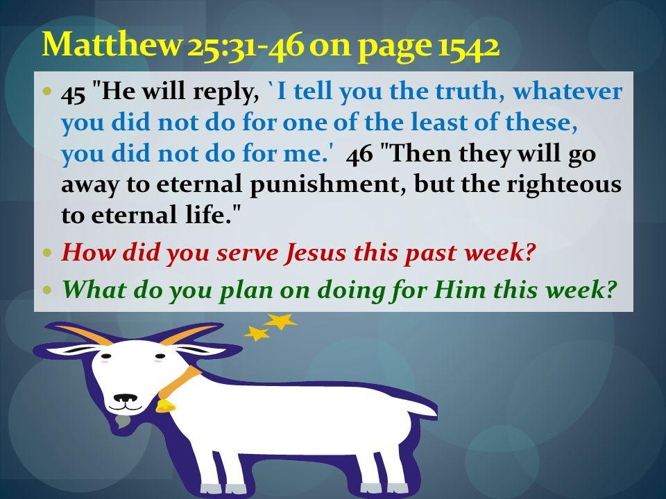 Matthew 25:31-46 on page 1542 45