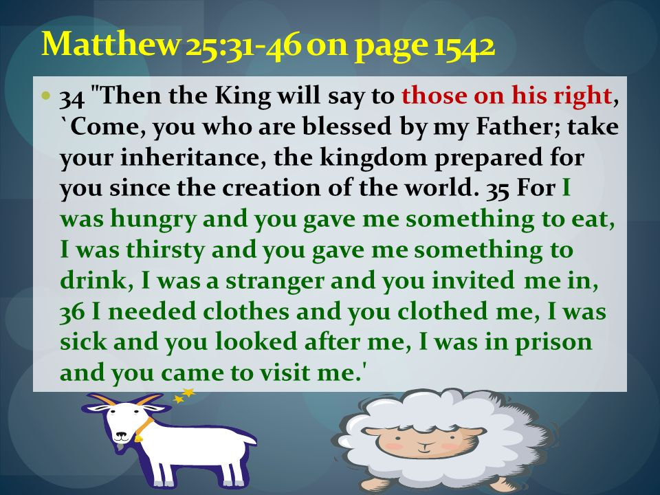 Matthew 25:31-46 on page 1542 34