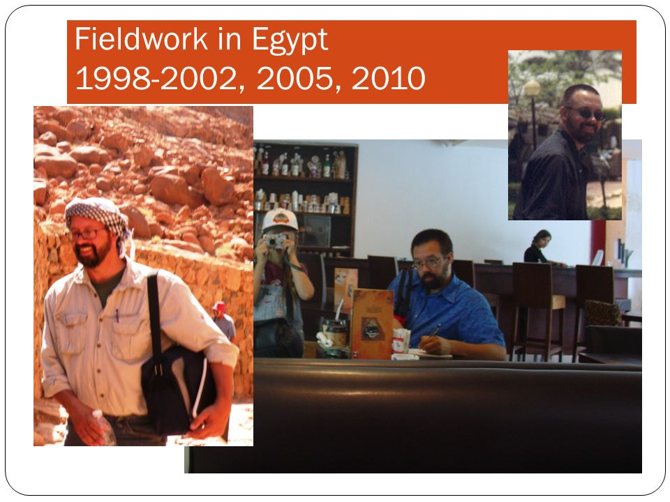 Fieldwork in Egypt 1998-2002, 2005, 2010
