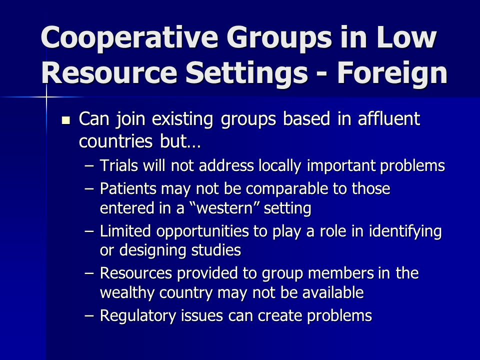 Cooperative Groups in Low Resource Settings - Foreign Can join existing groups based in affluent countries but… Can join existing groups based in affl