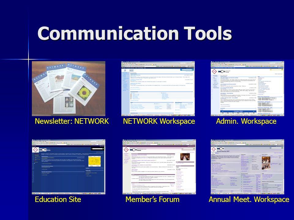 Communication Tools Newsletter: NETWORKNETWORK WorkspaceAdmin. Workspace Education SiteMembers ForumAnnual Meet. Workspace