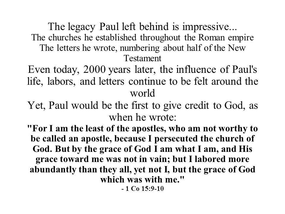 The legacy Paul left behind is impressive...