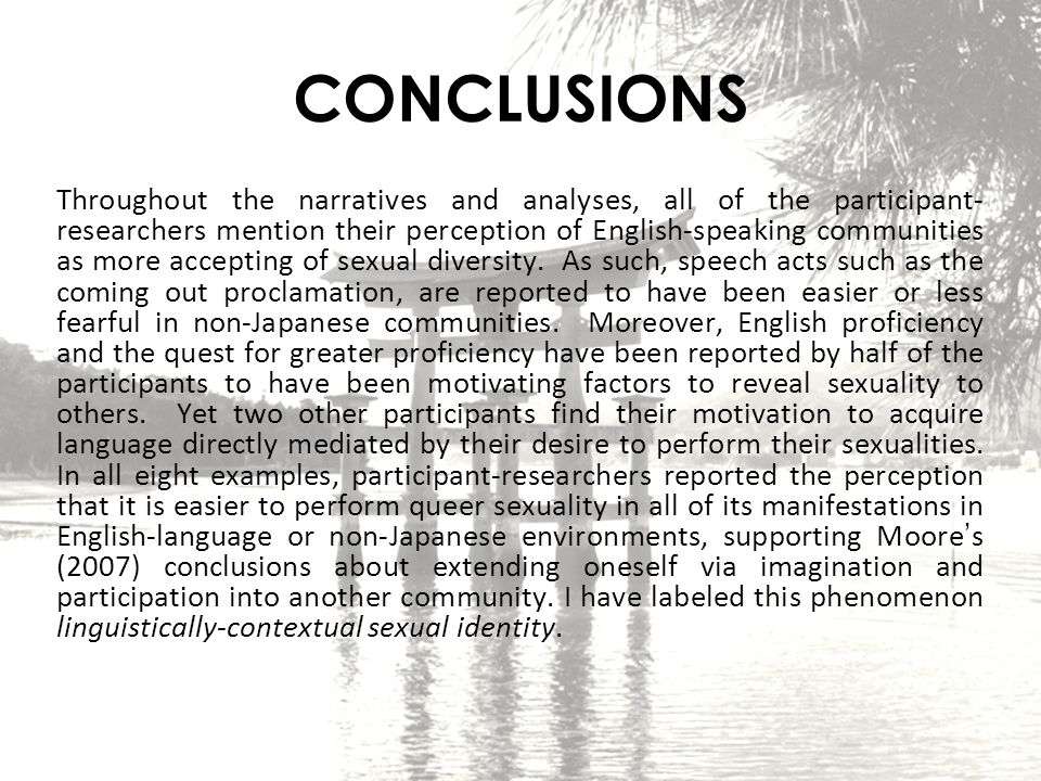 CONCLUSIONS Throughout the narratives and analyses, all of the participant- researchers mention their perception of English-speaking communities as mo