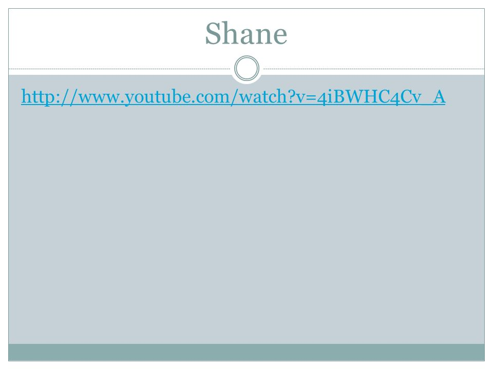 Shane http://www.youtube.com/watch?v=4iBWHC4Cv_A