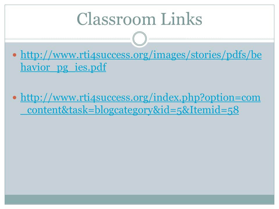 Classroom Links http://www.rti4success.org/images/stories/pdfs/be havior_pg_ies.pdf http://www.rti4success.org/images/stories/pdfs/be havior_pg_ies.pd
