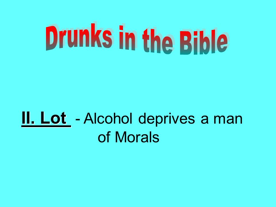II. Lot II. Lot - Alcohol deprives a man of Morals