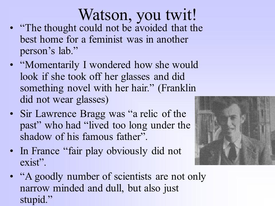 Watson, you twit.