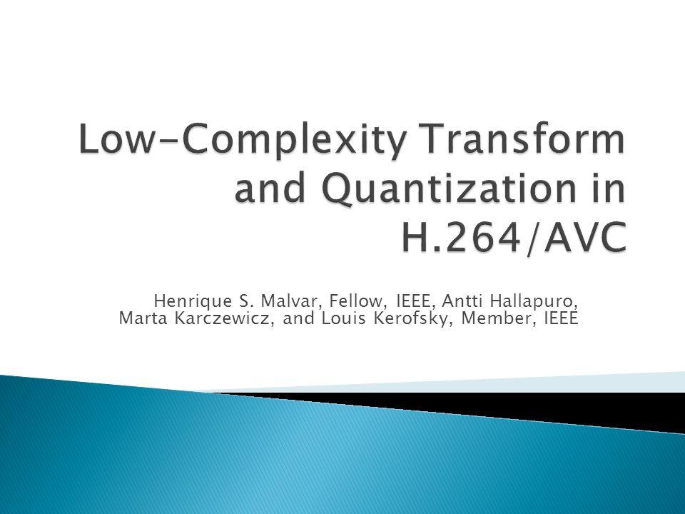 Henrique S. Malvar, Fellow, IEEE, Antti Hallapuro, Marta Karczewicz, and Louis Kerofsky, Member, IEEE