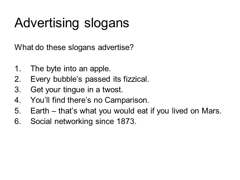 Advertising slogans What do these slogans advertise.