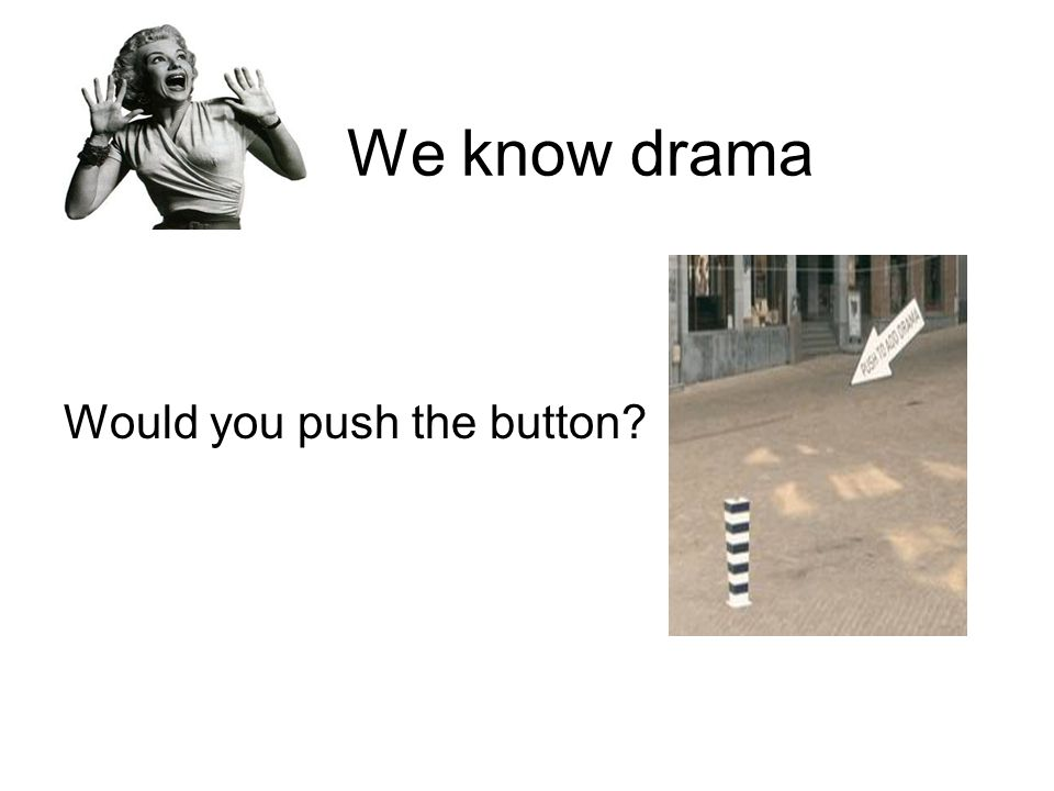We know drama Would you push the button