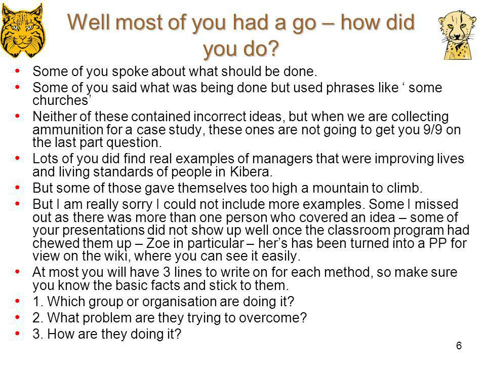6 Well most of you had a go – how did you do? Some of you spoke about what should be done. Some of you said what was being done but used phrases like