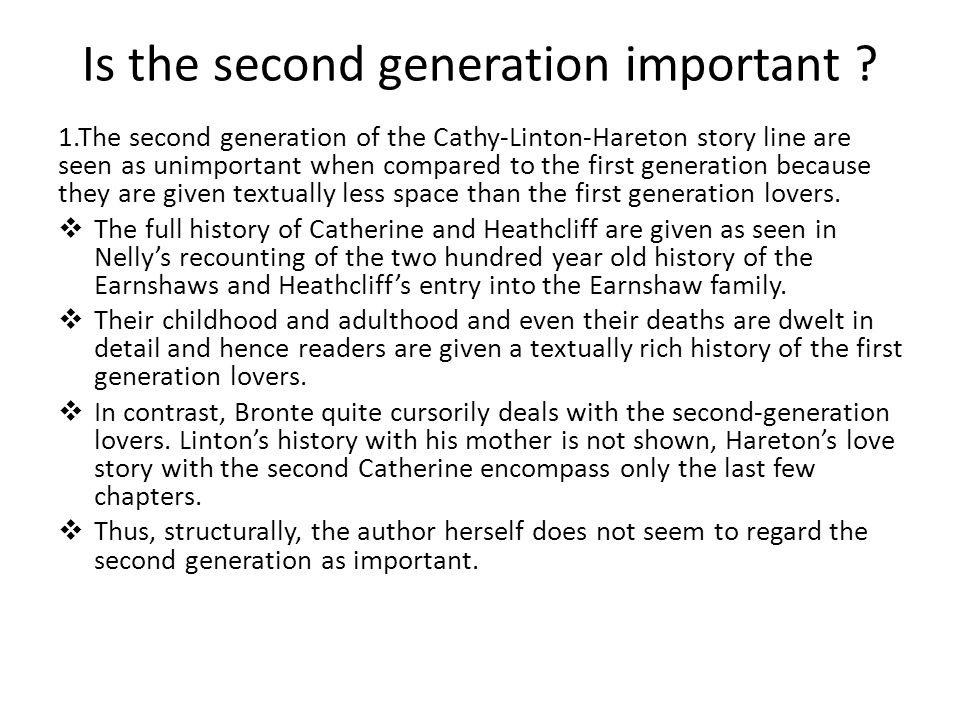 2.The second-generation story line seems to be added to complete the first generations love story hence pointing to their unimportance.