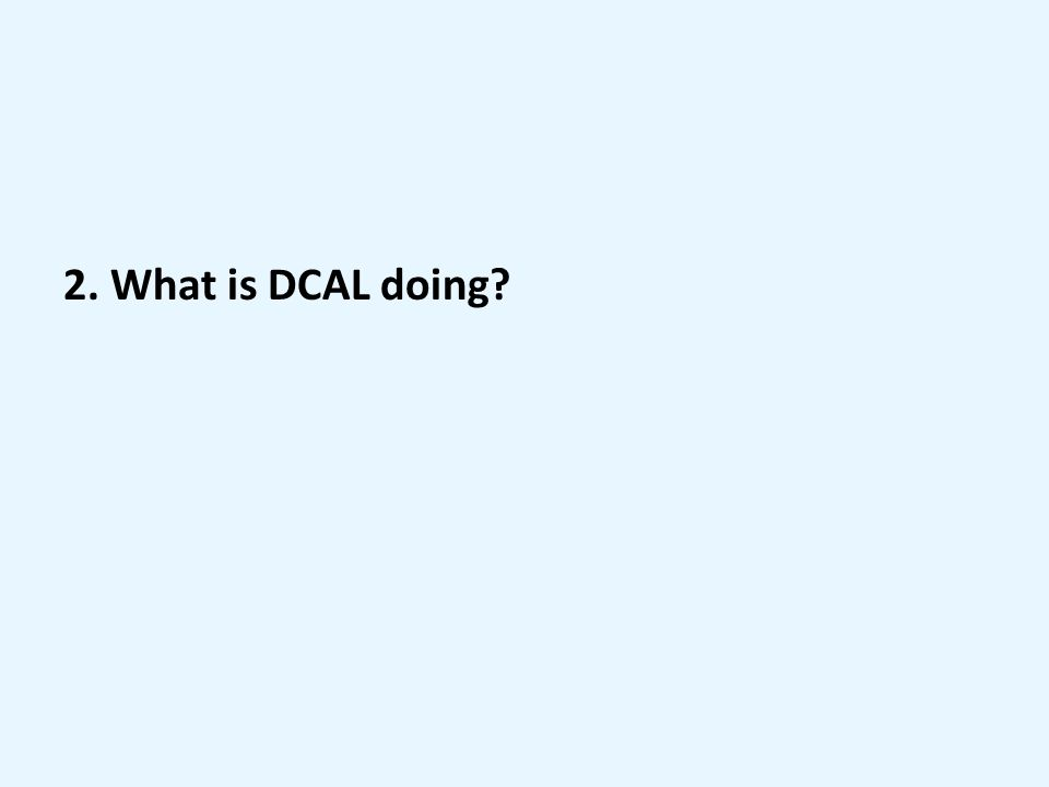 2. What is DCAL doing