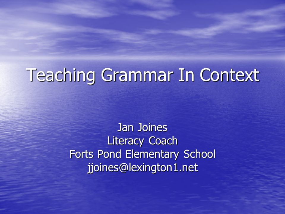 Questions to Think About Do you feel unprepared to teach grammar.