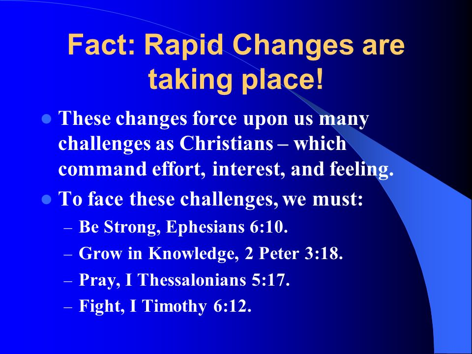 Fact: Rapid Changes are taking place.