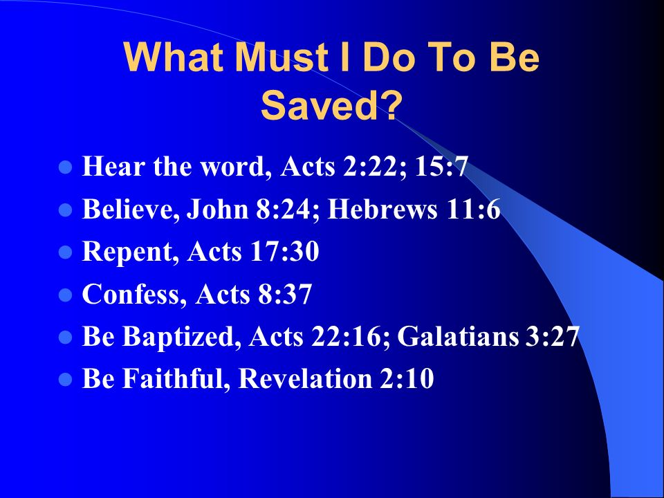 What Must I Do To Be Saved.