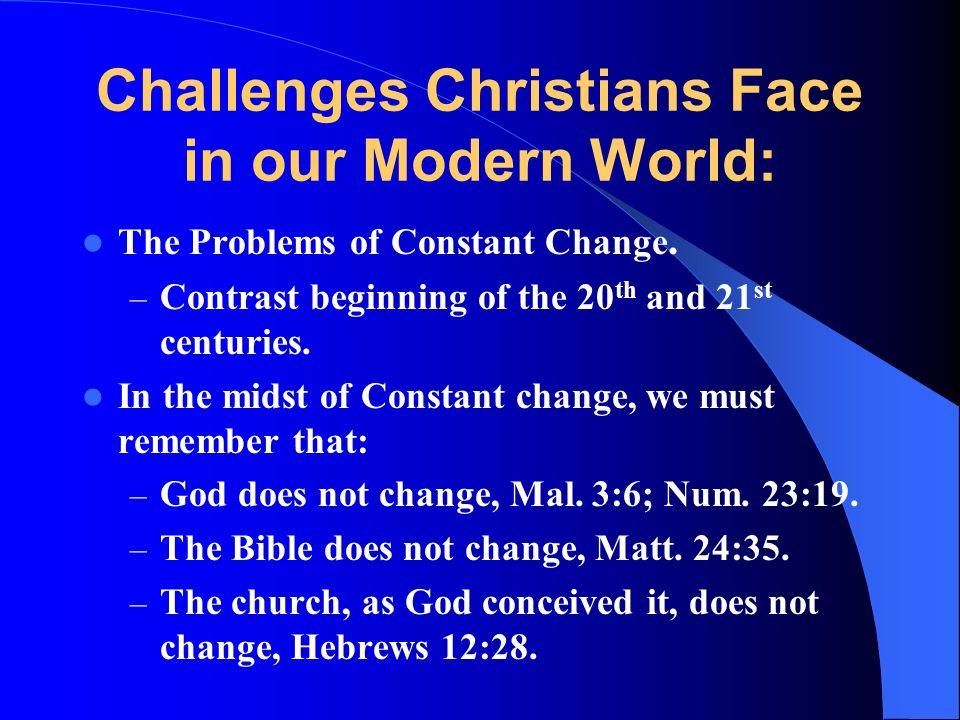 Challenges Christians Face in our Modern World: The Problems of Constant Change.