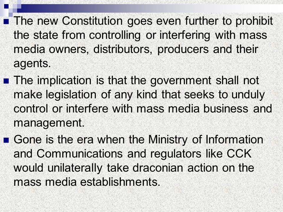The new Constitution goes even further to prohibit the state from controlling or interfering with mass media owners, distributors, producers and their