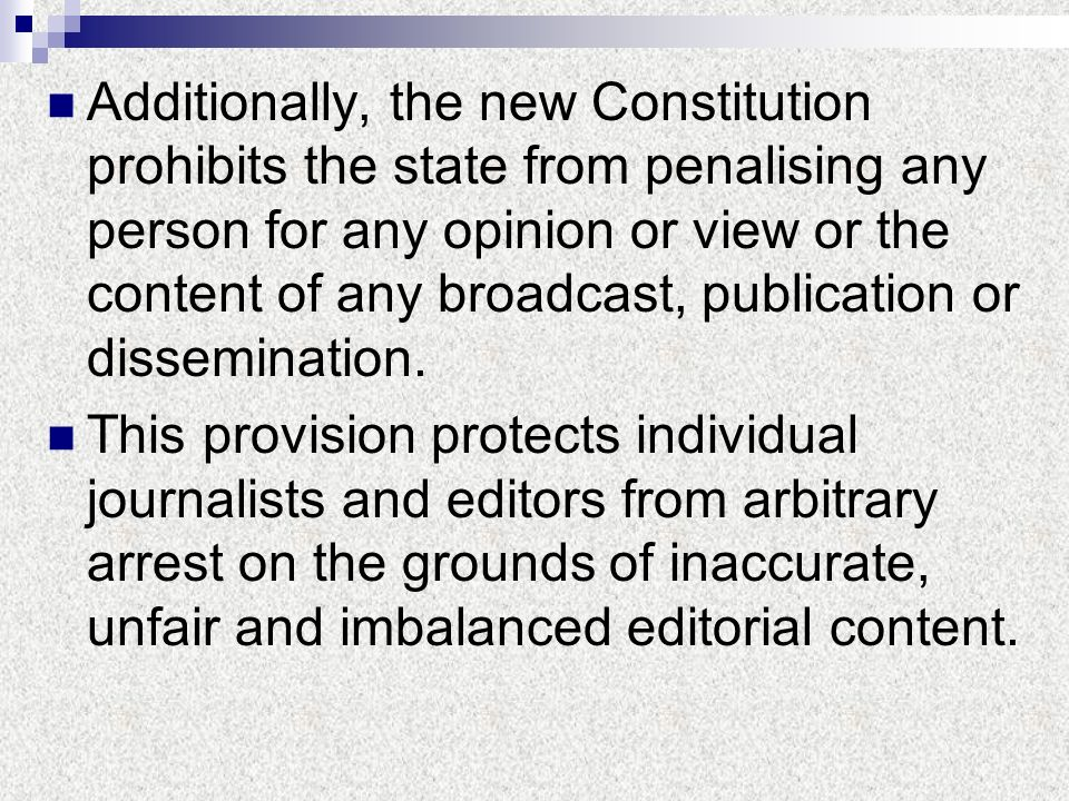 Additionally, the new Constitution prohibits the state from penalising any person for any opinion or view or the content of any broadcast, publication