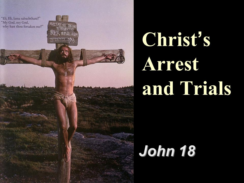 Christs Arrest and Trials John 18