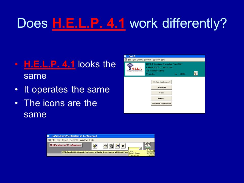 Does H.E.L.P. 4.1 work differently. H.E.L.P.