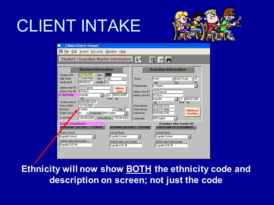 CLIENT INTAKE Ethnicity will now show BOTH the ethnicity code and description on screen; not just the code