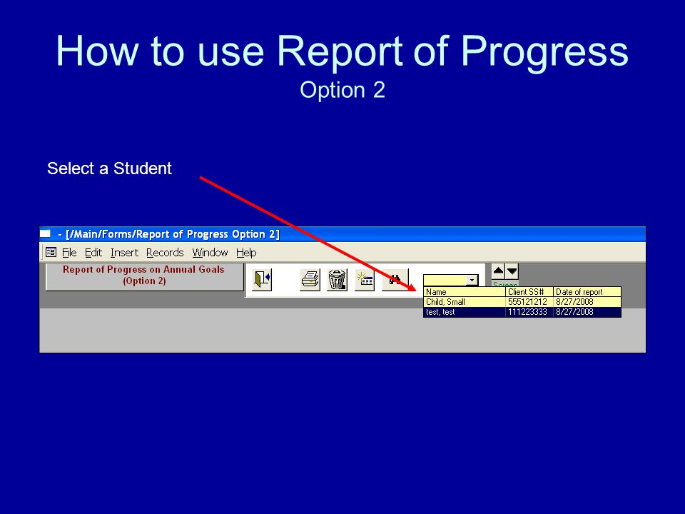 How to use Report of Progress Option 2 Select a Student