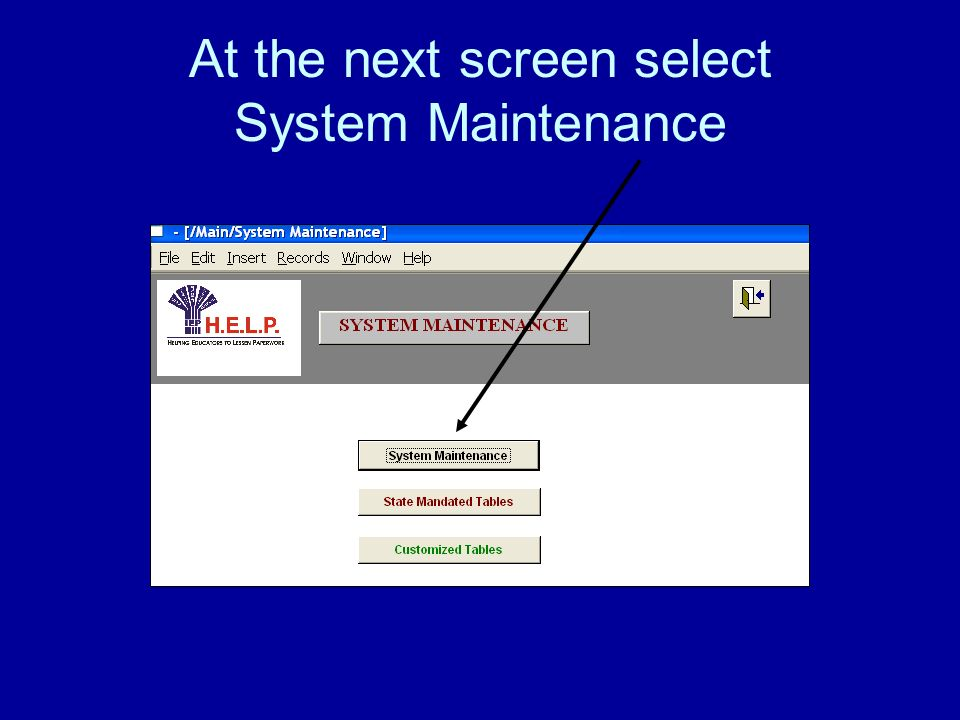 At the next screen select System Maintenance