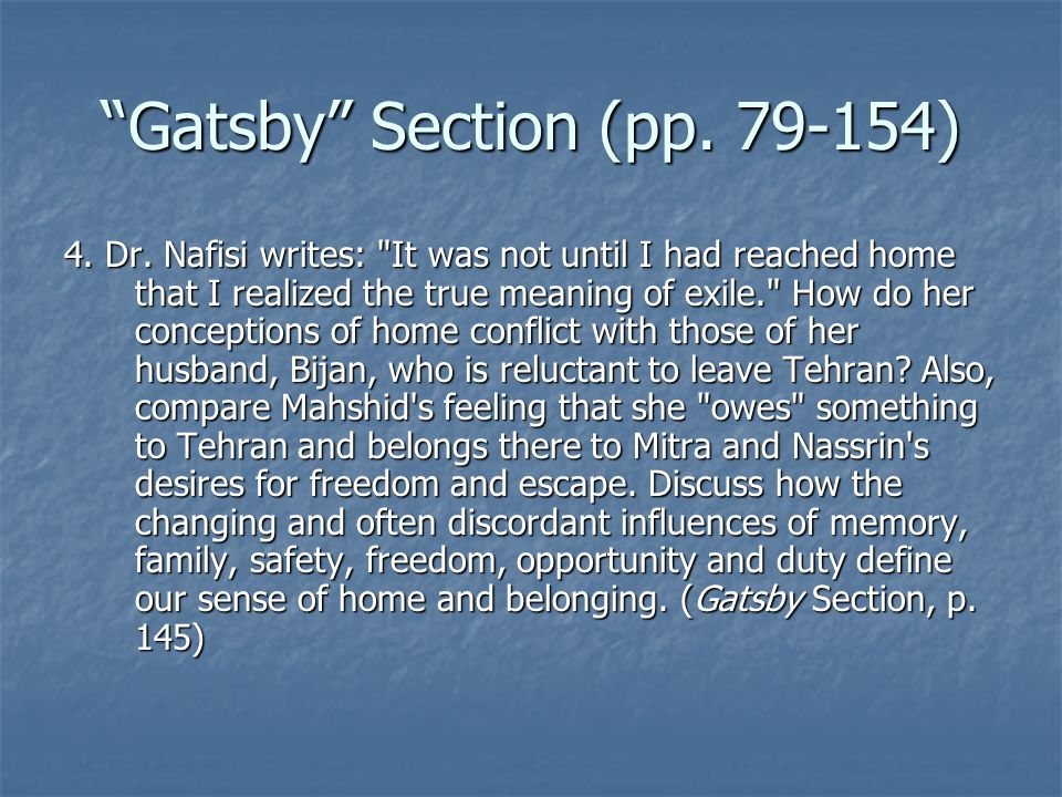 Gatsby Section (pp. 79-154) 4. Dr. Nafisi writes: