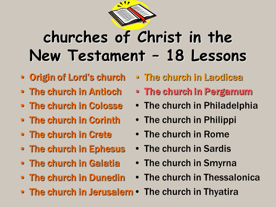churches of Christ in the New Testament – 18 Lessons Origin of Lords churchOrigin of Lords church The church in AntiochThe church in Antioch The churc