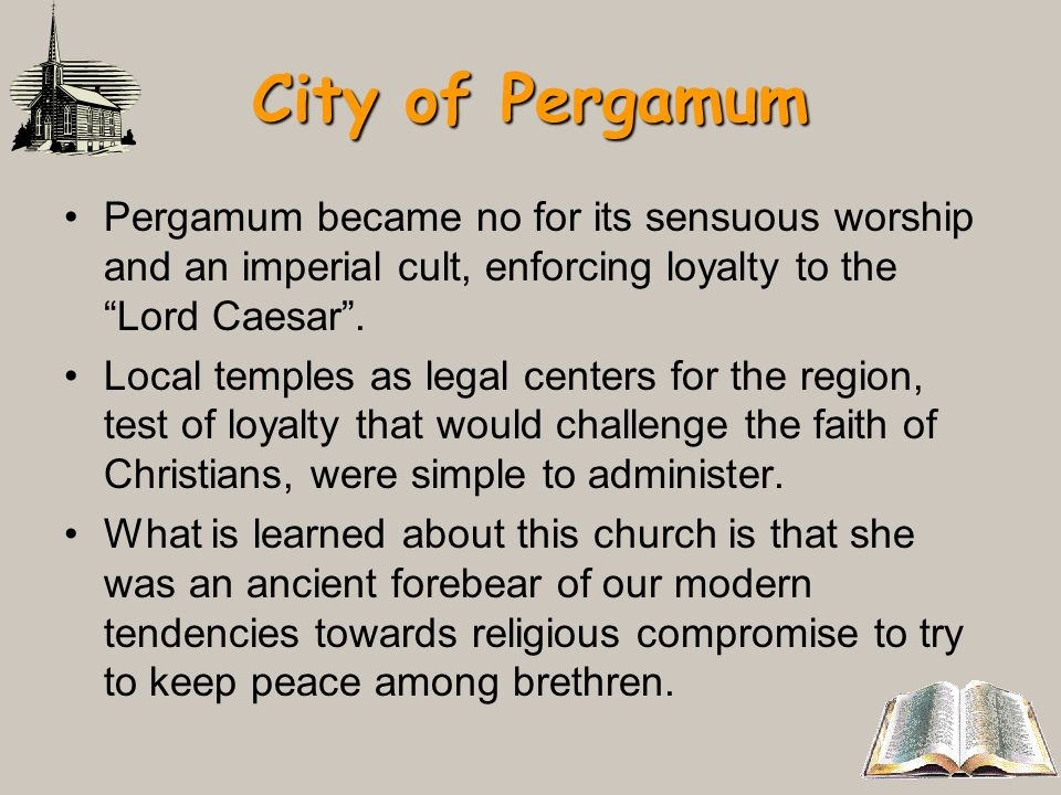 City of Pergamum Pergamum became no for its sensuous worship and an imperial cult, enforcing loyalty to the Lord Caesar. Local temples as legal center